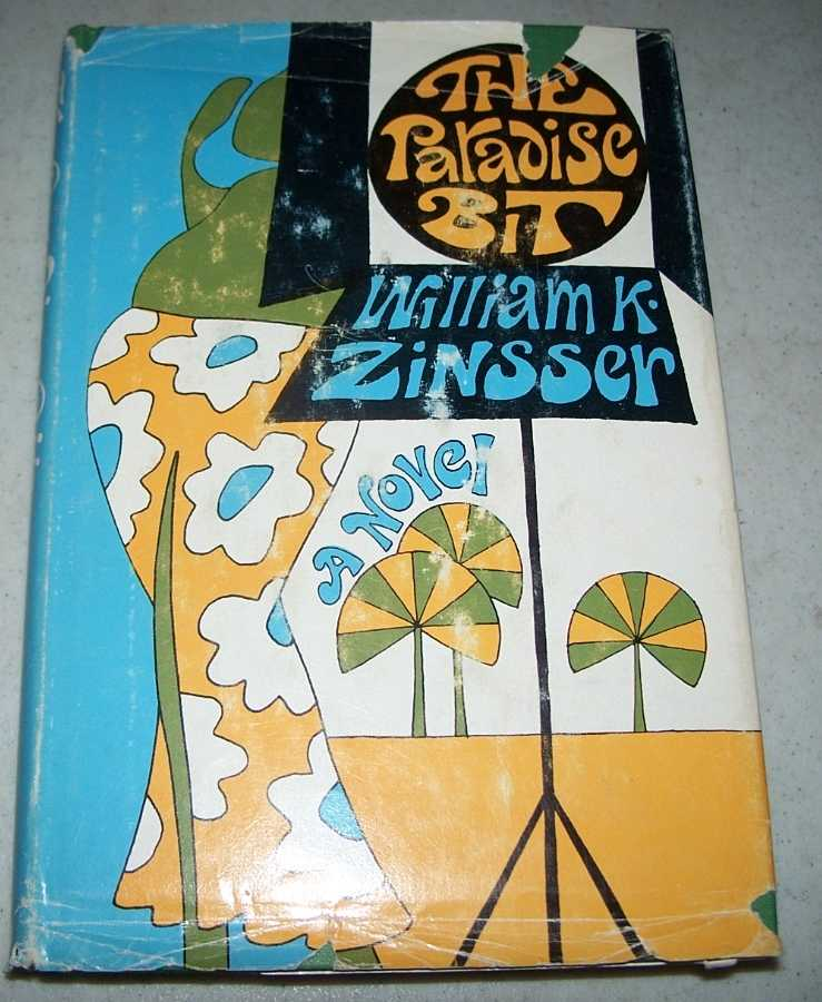 The Paradise Bit: A Novel, Zinsser, William K.