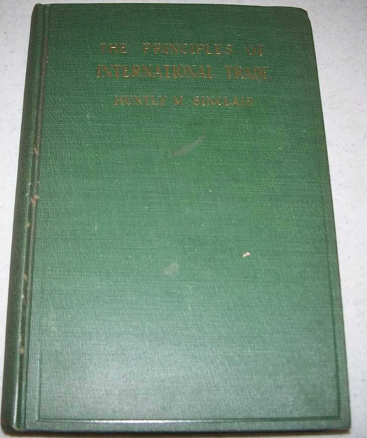 The Principles of International Trade, Sinclair, Huntly M.