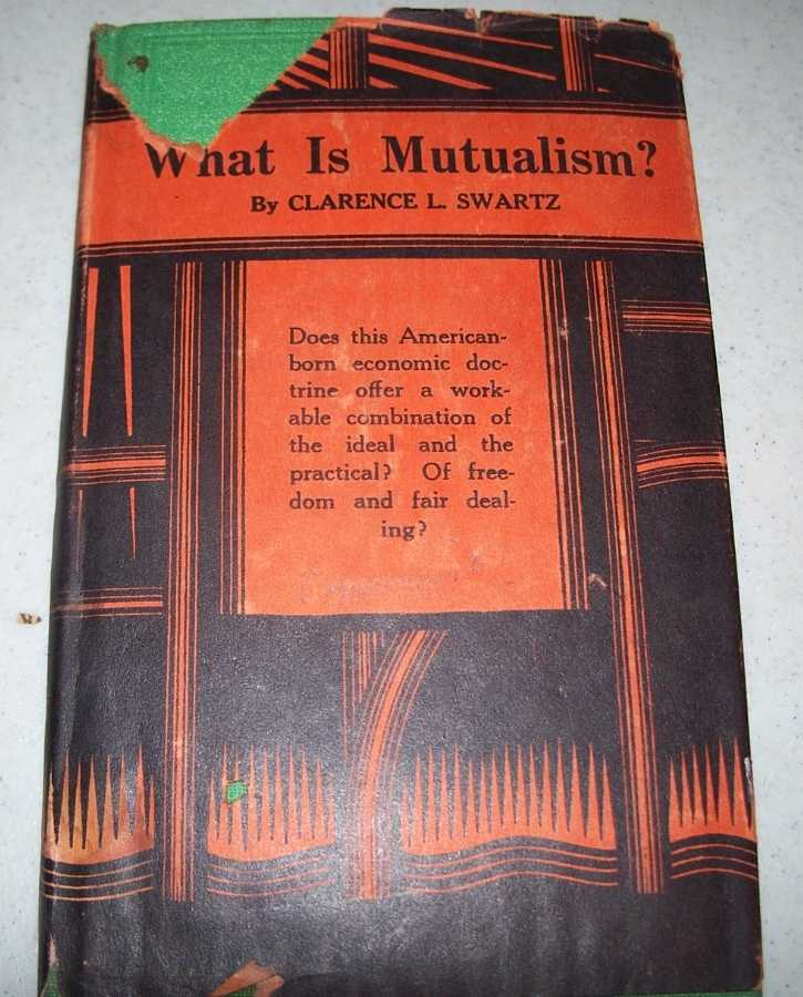 What Is Mutualism?, Swartz, Clarence Lee