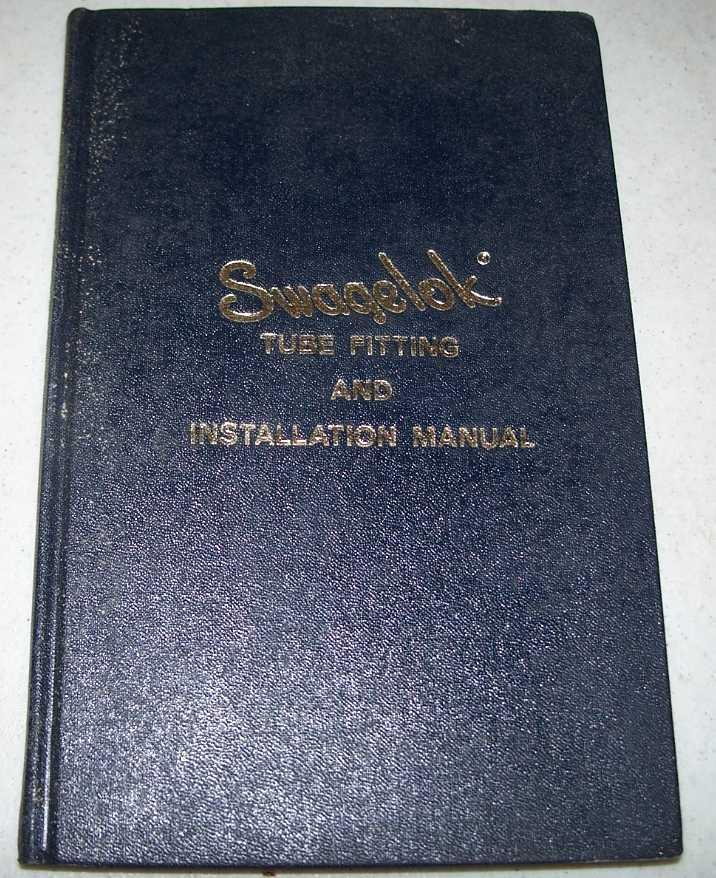 Swagelock Tube Fitting and Installation Manual, Callahan, F.J.