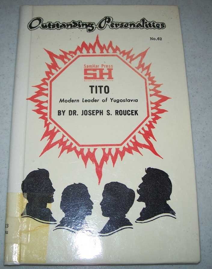 Tito: Modern Leader of Yugoslavia (Outstanding Personalities #62), Roucek, Dr. Joseph S.