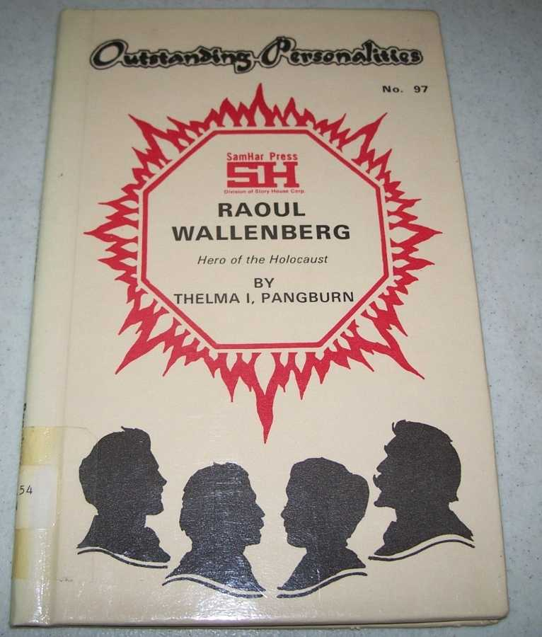 Raoul Wallenberg: Hero of the Holocaust (Outstanding Personalities #97), Pangburn, Thelma I.