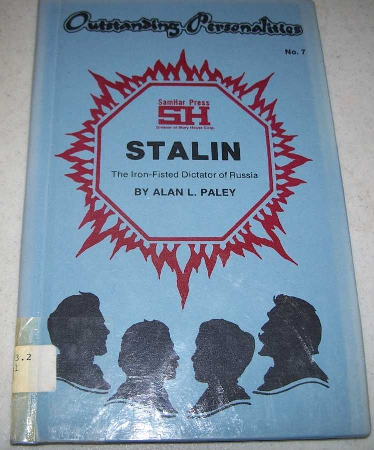 Stalin: The Iron Fisted Dictator of Russia (Outstanding Personalities #7), Paley, Alan L.