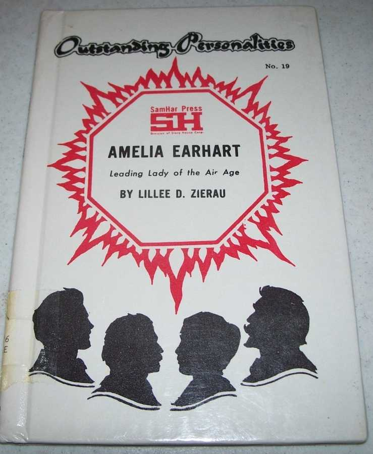 Amelia Earhart: Leading Lady of the Air Age (Outstanding Personalities #19), Zierau, Lillee D.