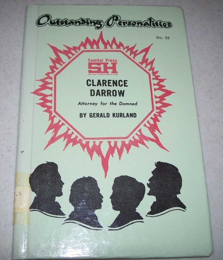 Clarence Darrow: Attorney for the Damned (Outstanding Personalities #22), Kurland, Gerald