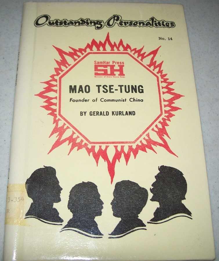 Mao Tse-Tung: Founder of Communist China (Outstanding Personalities #14), Kurland, Gerald