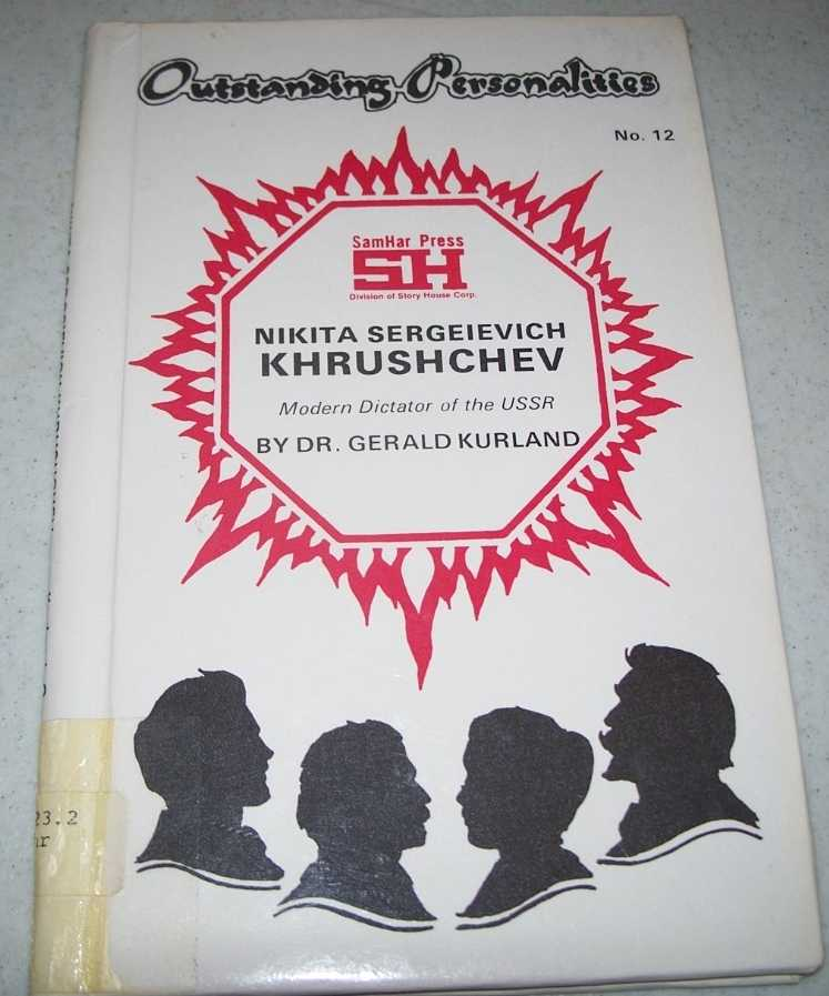 Nikita Sergeievich Khrushchev: Modern Dictator of the USSR (Outstanding Personalities #12), Kurland, Gerald