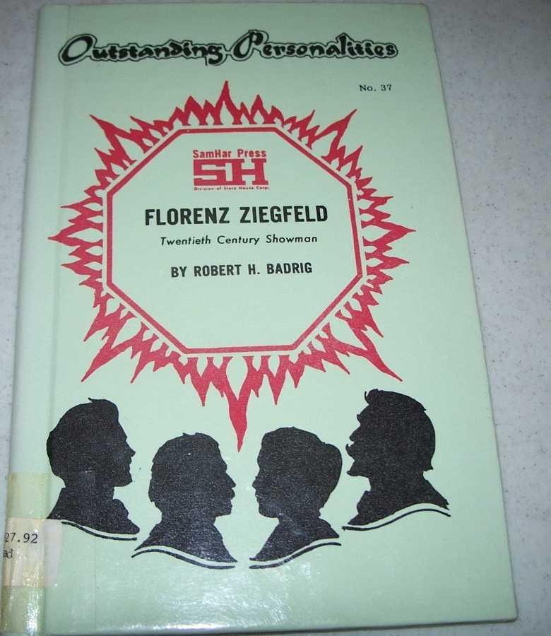 Florenz Ziegfeld: Twentieth Century Showman (Outstanding Personalities #37), Badrig, Robert H.