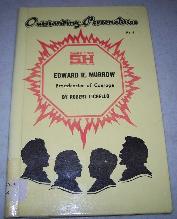 Edward R. Murrow: Broadcaster of Courage (Outstanding Personalities #4), Lichello, Robert