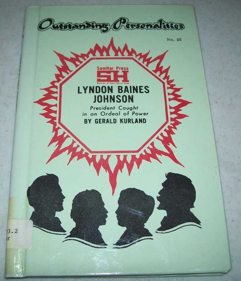 Lyndon Baines Johnson: President Caught in an Ordeal of Power (Outstanding Personalities #25), Kurland, Gerald