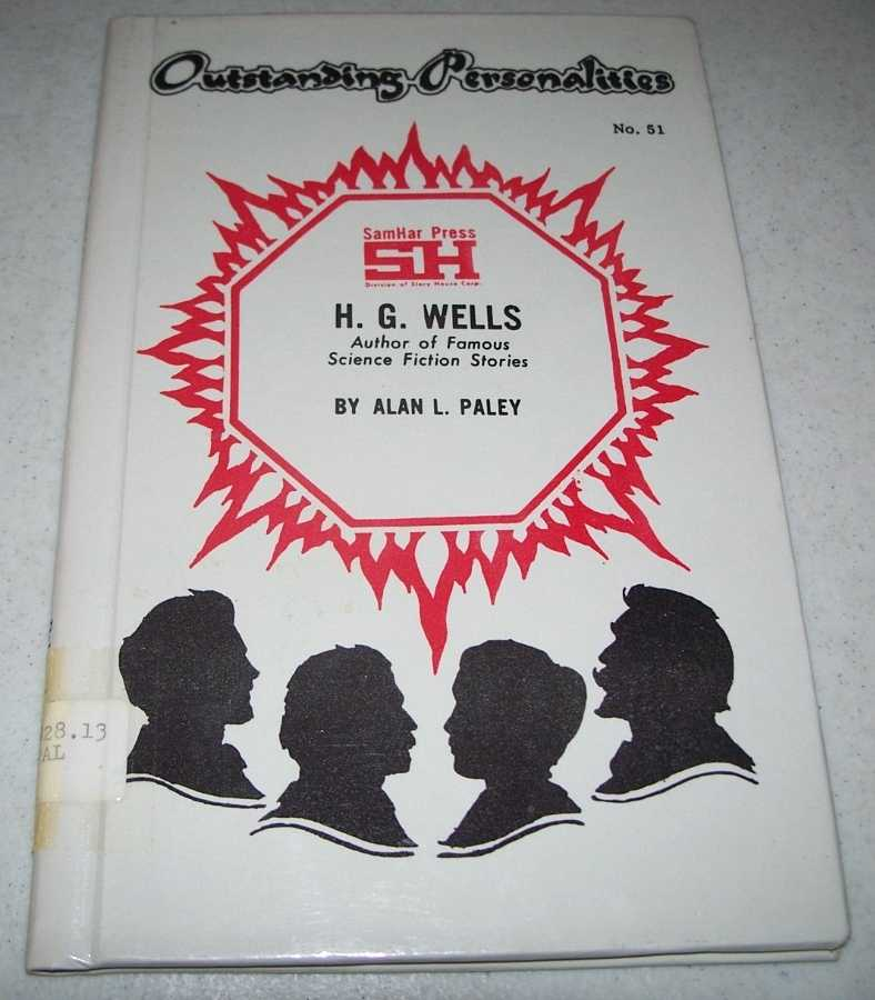H.G. Wells: Author of Famous Science Fiction Stories (Outstanding Personalities #51), Paley, Alan L.
