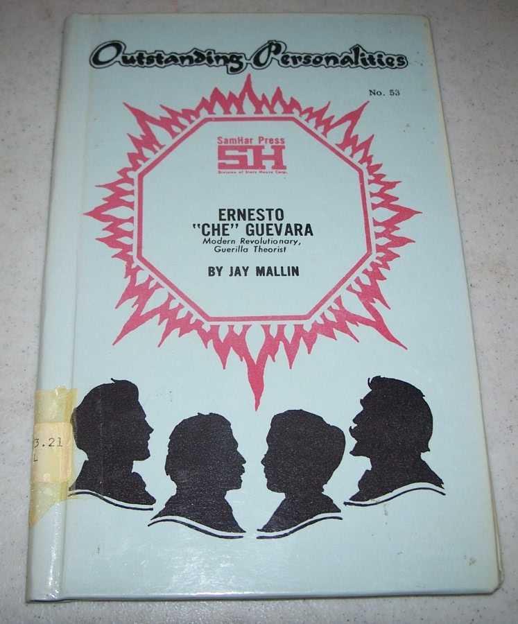 Ernesto Che Guevara: Modern Revolutionary, Guerilla Theorist (Outstanding Personalities #53), Mallin, Jay