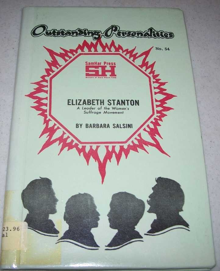 Elizabeth Stanton: A Leader of the Women's Suffrage Movement (Outstanding Personalities #54), Salsini, Barbara