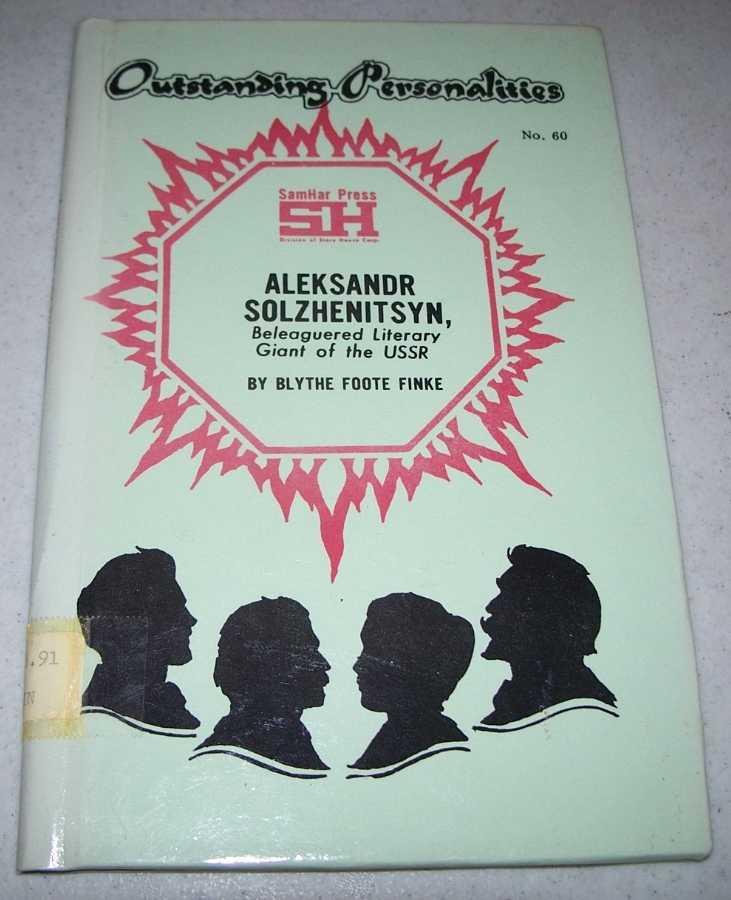 Aleksandr Solzhenitsyn: Beleaguered Literary Giant of the USSR (Outstanding Personalities #60), Finke, Blythe Foote