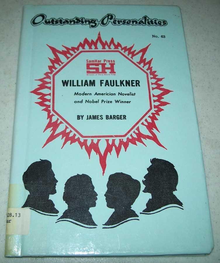 William Faulkner: Modern American Novelist and Nobel Prize Winner (Outstanding Personalities #63), Barger, James