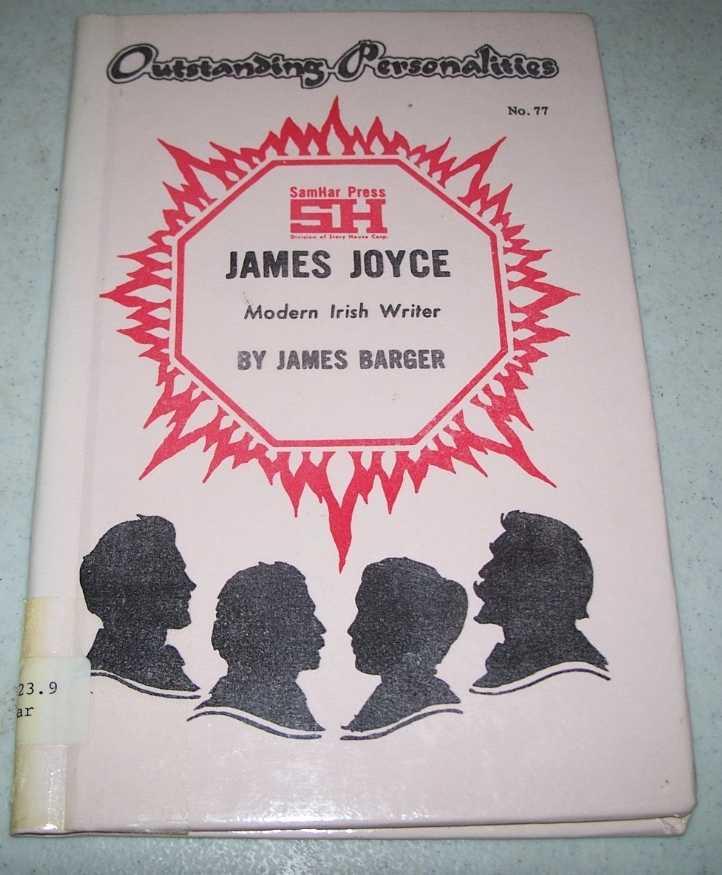 James Joyce: Modern Irish Writer (Outstanding Personalities #77), Barger, James