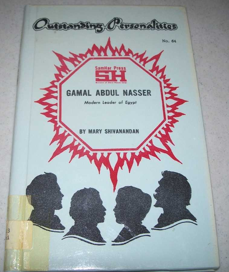 Gamal Abdul Nasser: Modern Leader of Egypt (Outstanding Personalities #64), Shivanandan, Mary