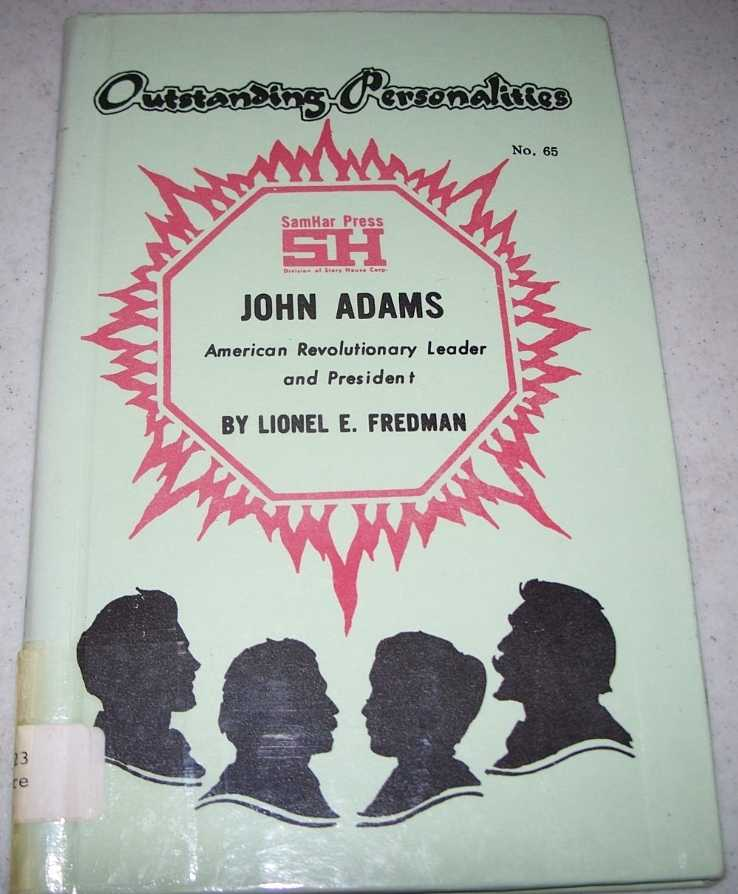 John Adams: American Revolutionary Leader and President (Outstanding Personalities #65), Fredman, Lionel E.