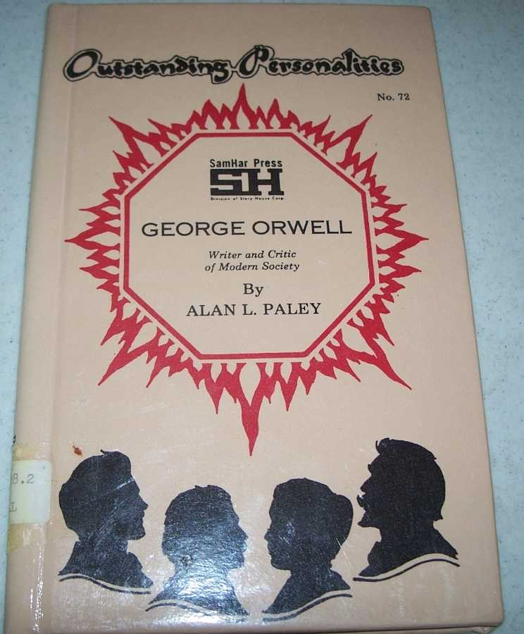 George Orwell: Writer and Critic of Modern Society (Outstanding Personalities #72), Paley, Alan L.
