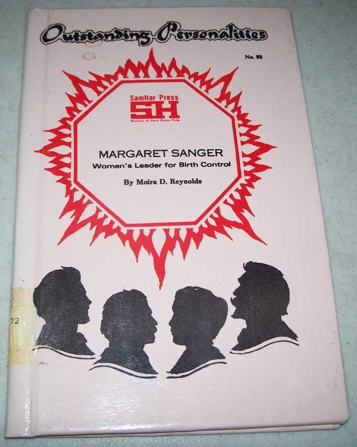 Margaret Sanger: Women's Leader for Birth Control (Outstanding Personalities #93), Reynolds, Moira D.