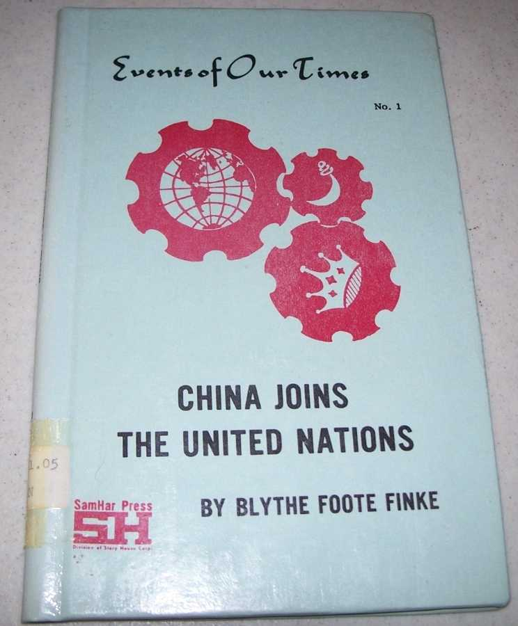 China Joins the United Nations (Events of Our Times #1), Finke, Blythe Foote