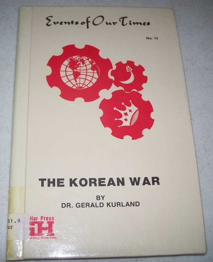 The Korean War (Events of Our Times #13), Kurland, Dr. Gerald