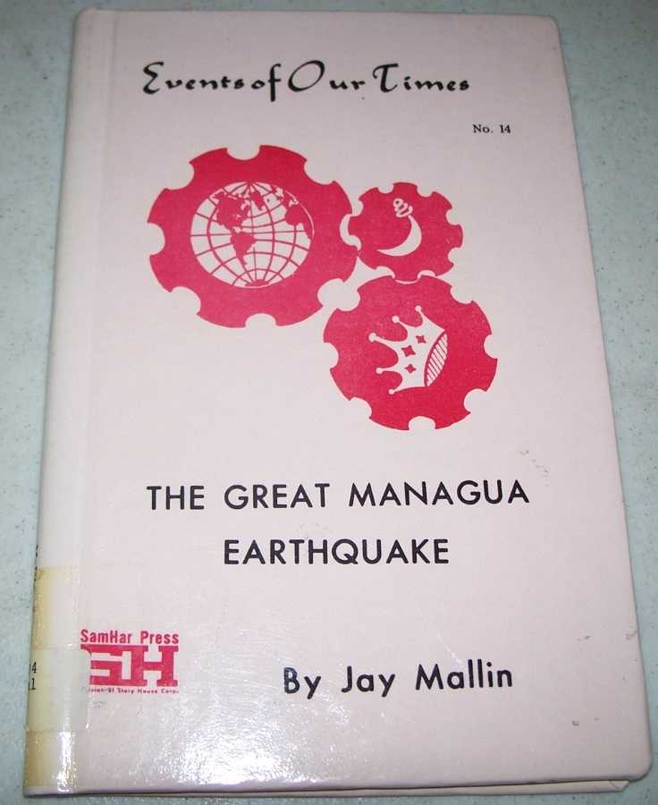 The Great Managua Earthquake (Events of Our Times #14), Mallin, Jay