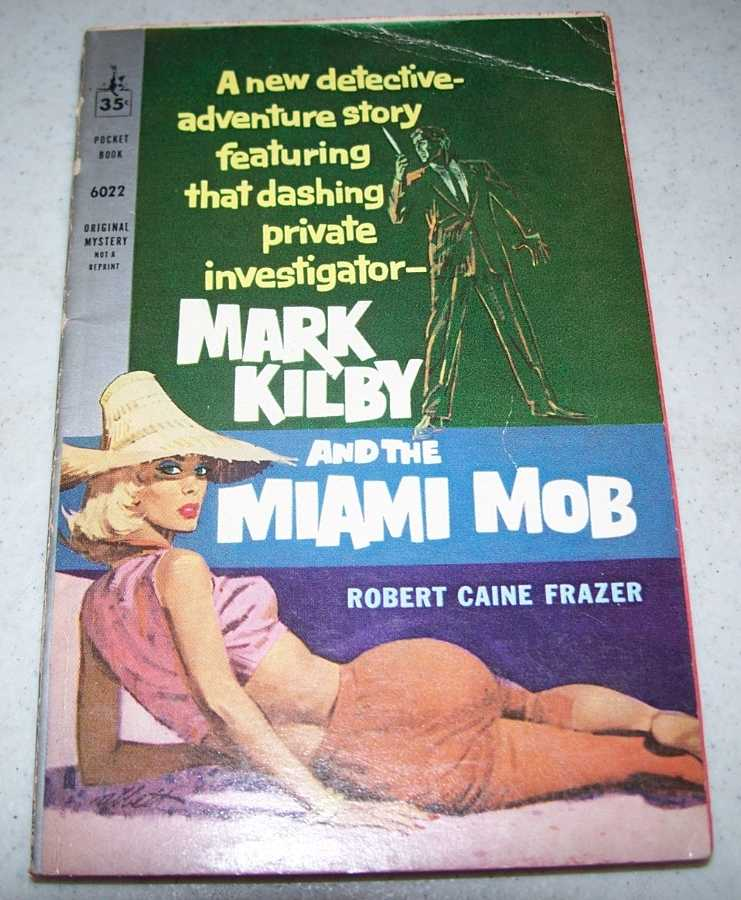 Mark Kilby and the Miami Mob, Frazer, Robert Caine