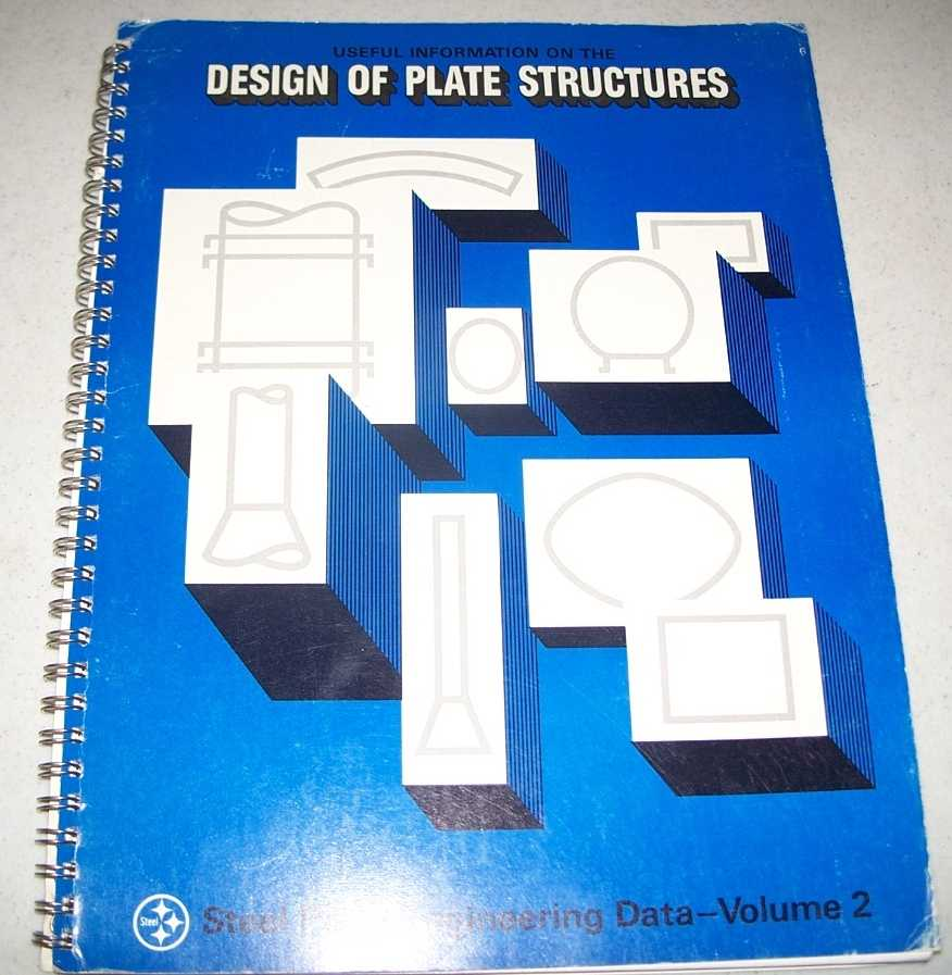 Useful Information on the Design of Plate Structures: Steel Plate Engineering Data Volume 2, N/A