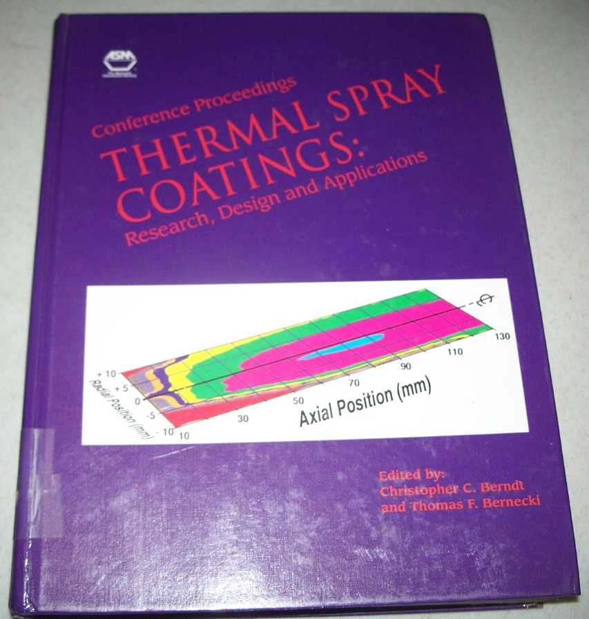 Thermal Spray Coatings: Research, Design and Applications (Proceedings of the 5th National Thermal Spray Conference 1993), Berndt, Christopher C. and Bernecki, Thomas F. (ed.)