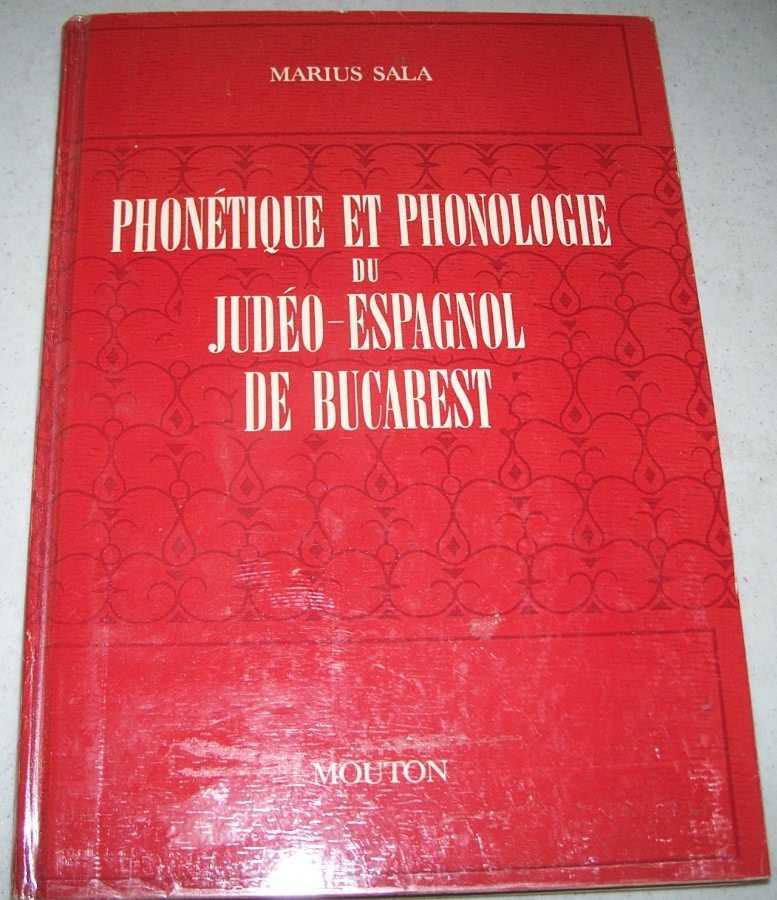 Phonetique et Phonologie du Judeo-Espagnol de Bucarest, Sala, Marius