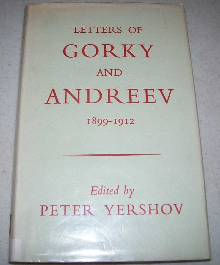 Letters of Gorky and Andreev 1899-1912, Gorky, Maxim and Andreev, Leonid; Yershov, Peter (ed.); Weston, Lydia (translated)