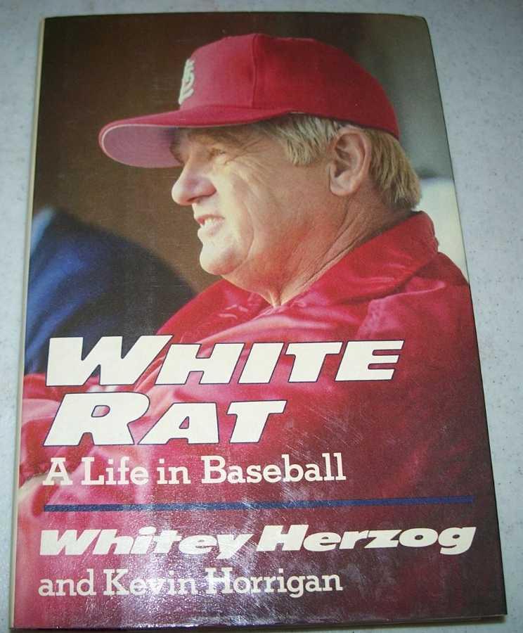 White Rat: A Life in Baseball, Herzog, Whitey and Horrigan, Ken