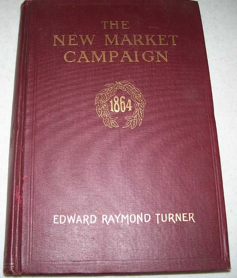 The New Market Campaign May 1864, Turner, Edward Raymond
