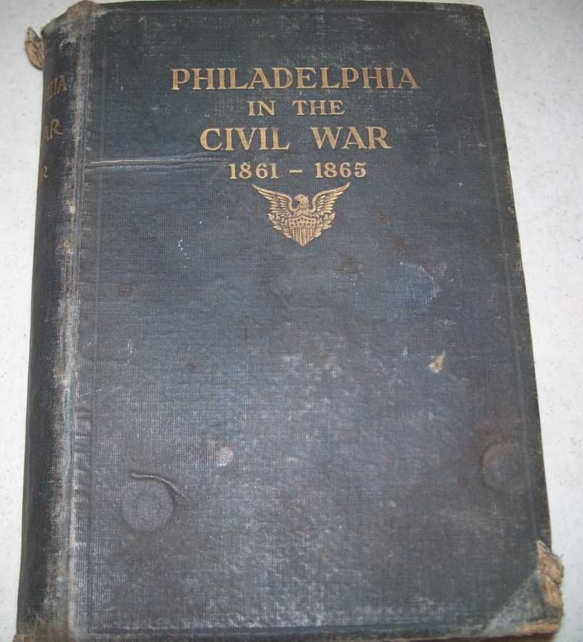 Philadelphia in the Civil War 1861-1865, Taylor, Frank