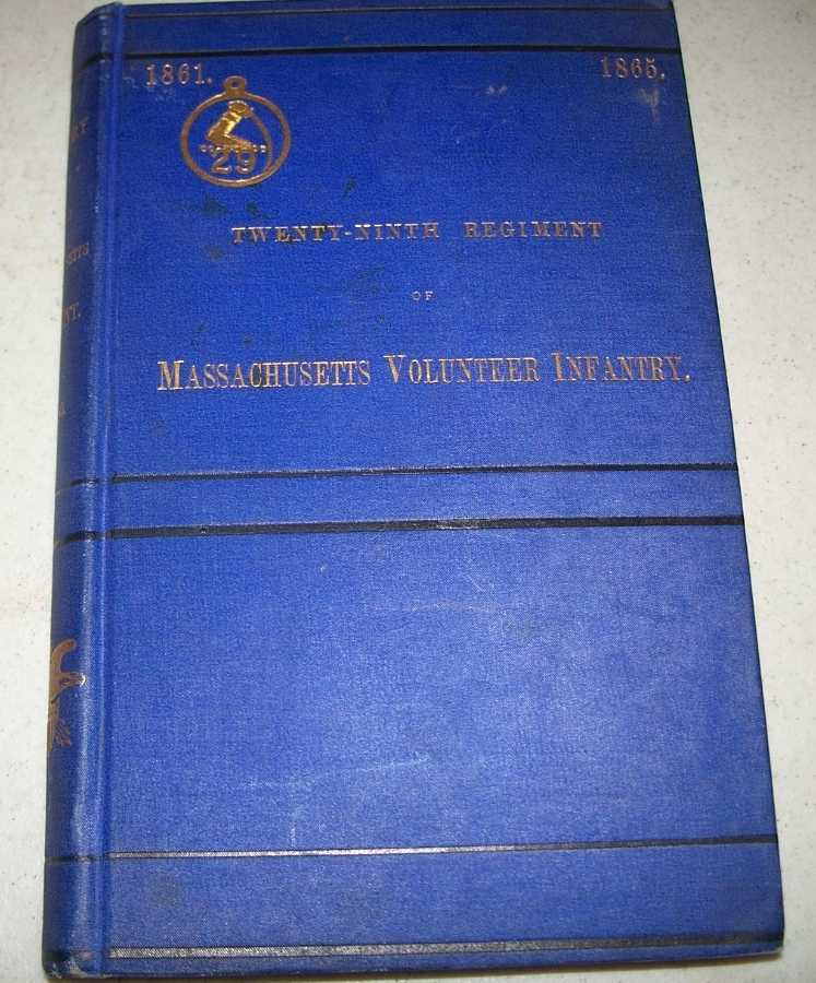 The History of the Twenty-Ninth Regiment of Massachusetts Volunteer Infantry in the late War of the Rebellion, Osborne, William H.