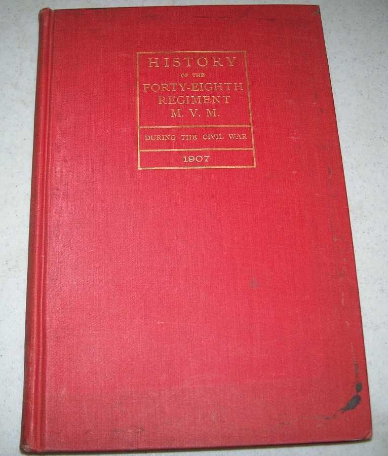 History of the Forty-Eighth Regiment M.V.M. (Massachusetts Volunteers) During the Civil War, Plummer, Albert