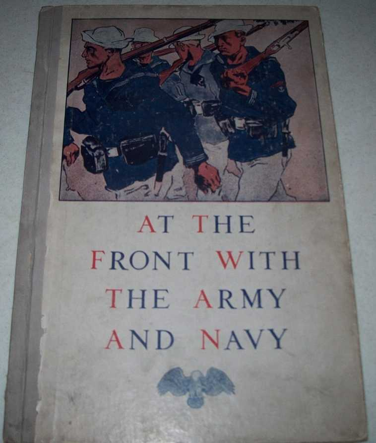 At the Front with the Army and Navy: A Pictorial History of the Civil and Subsequent Wars as Seen by the Correspondents of Leslie's Weekly, N/A