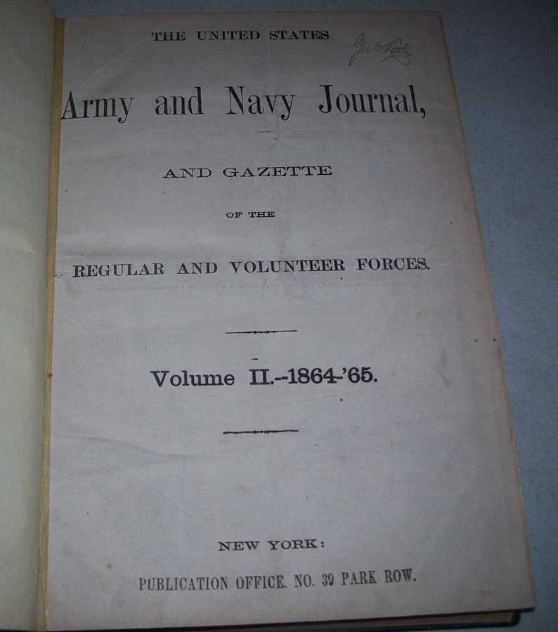 The United States Army and Navy Journal and Gazette of the Regular and Volunteer Forces Volume II, 1864-1865, N/A