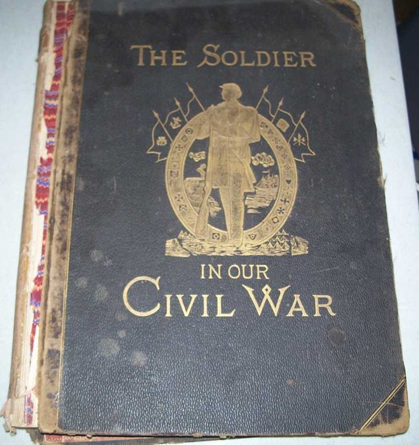 The Soldier in Our Civil War: A Pictorial History of the Conflict 1861-1865, Illustrating the Valor of the Soldier as Displayed on the Battlefield Volume II, Mottelay, Paul F. and Campbell-Copeland, T. (ed.)