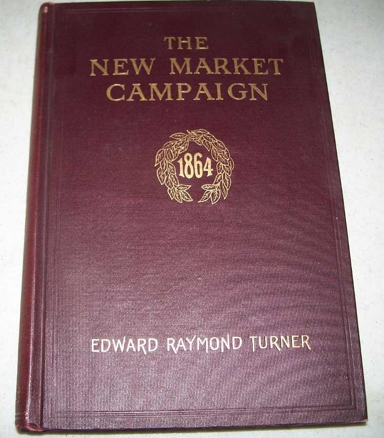 The New Market Campaign May 1864, Turner, Edward Raymond