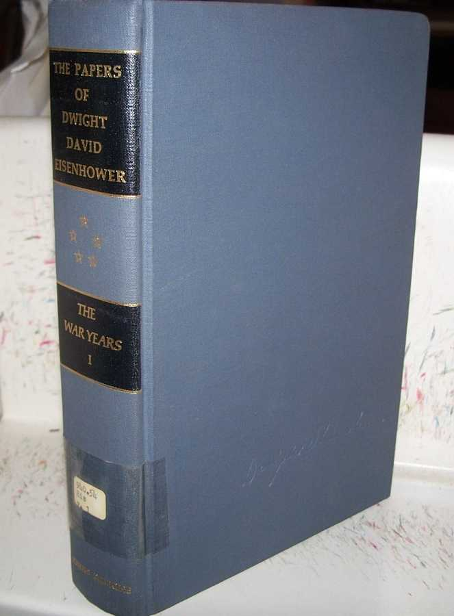 The Papers of Dwight David Eisenhower: The War Years Volume I, Eisenhower, Dwight D.; Chandler, Alfred D. jr. (ed.)