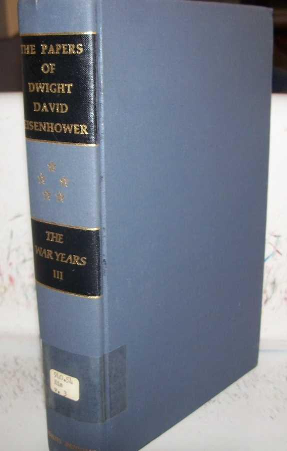 The Papers of Dwight David Eisenhower: The War Years Volume III, Eisenhower, Dwight D.; Chandler, Alfred D. jr. (ed.)