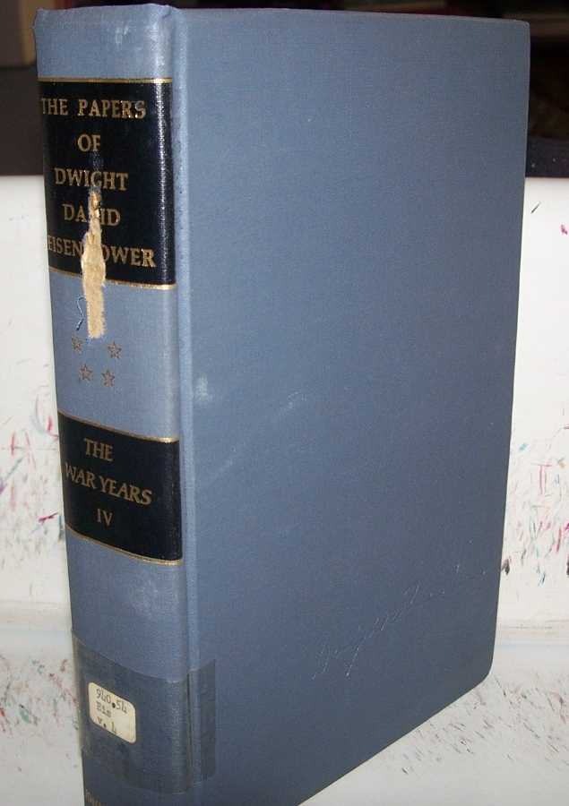 The Papers of Dwight David Eisenhower: The War Years Volume IV, Eisenhower, Dwight D.; Chandler, Alfred D. jr. (ed.)