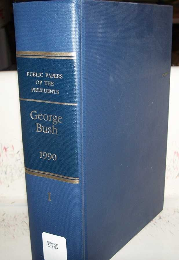 George Bush 1990, Book I (Public Papers of the Presidents of the United States), Bush, George