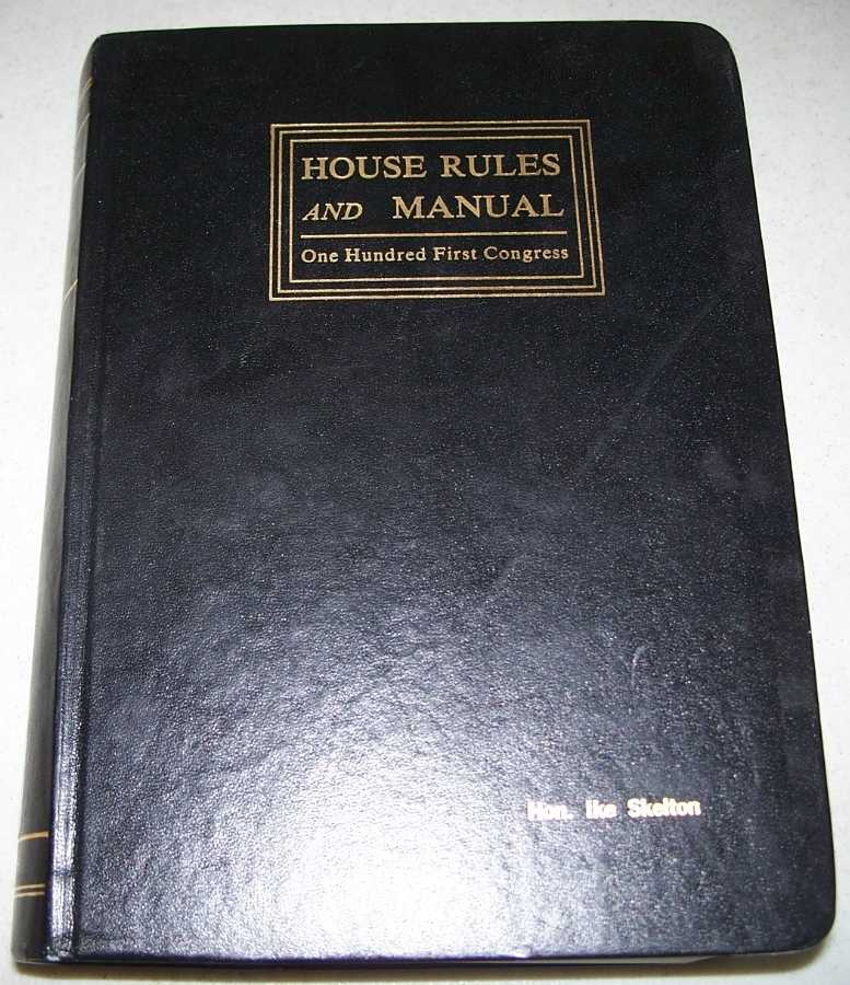 Constitution Jefferson's Manual and Rules of the House of Representatives of the United States, One Hundred First Congress, Brown, Wm. Holmes