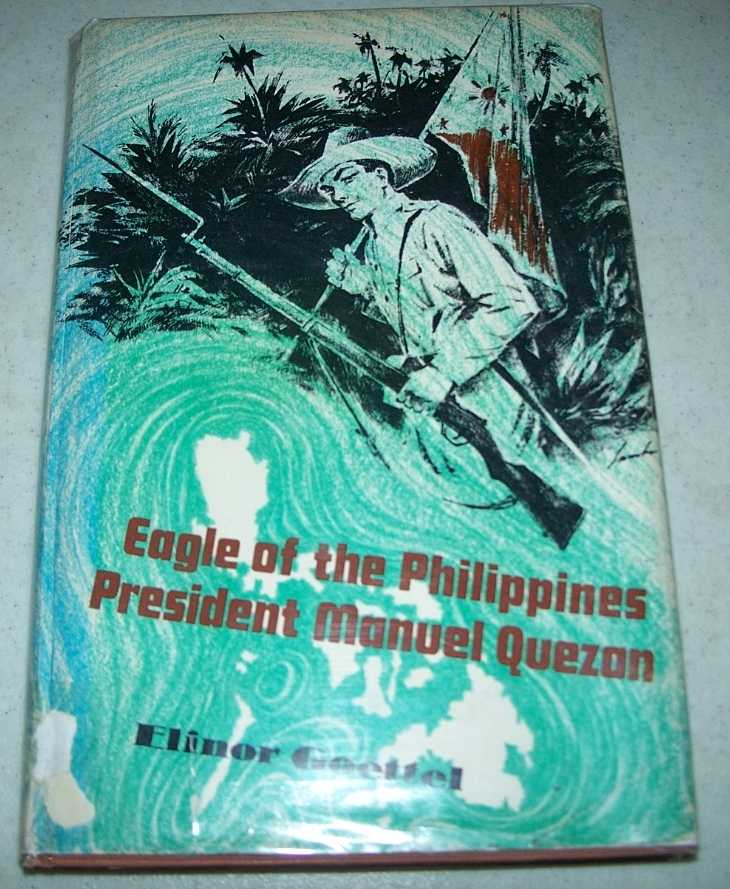Eagle of the Philippines: President Manuel Quezon, Goettel, Elinor