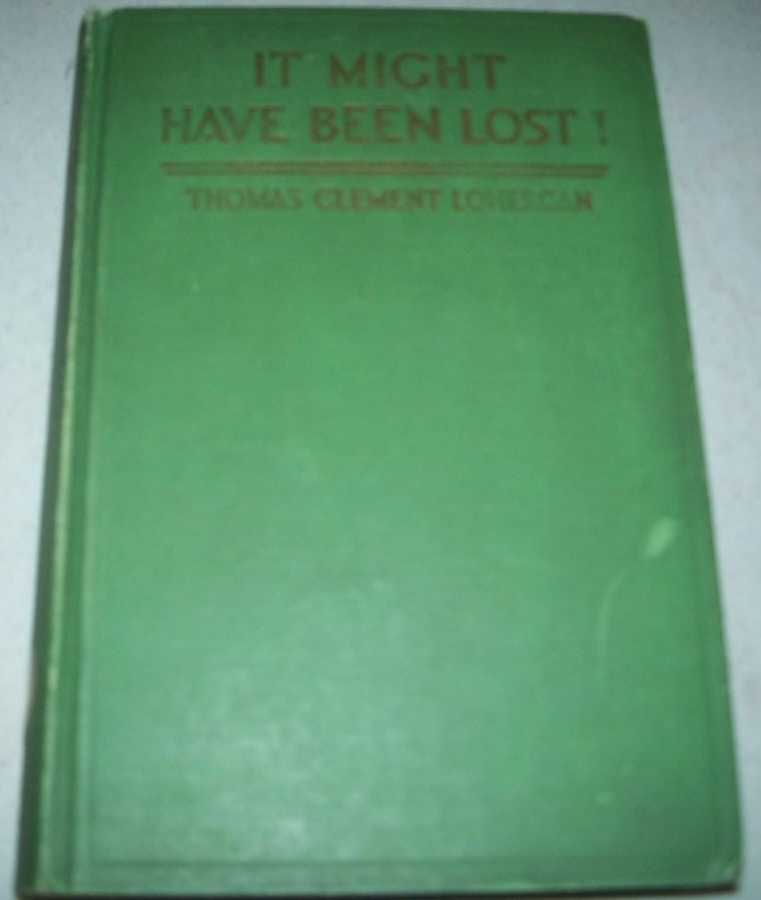 It Might Have Been Lost! A Chronicle from Alien Sources of the Struggle to Preserve the National Identity of the A.E.F., Lonergan, Thomas Clement