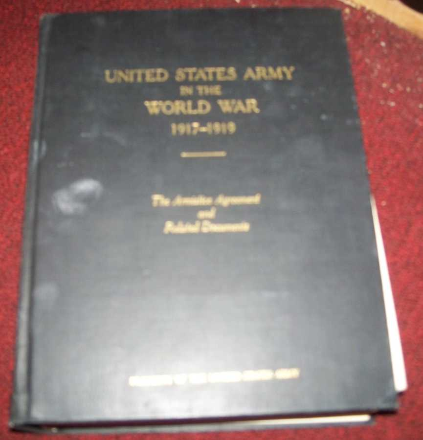 United States Army in the World War 1917-1919 Volume 10: The Armistice Agreement and Related Documents, N/A