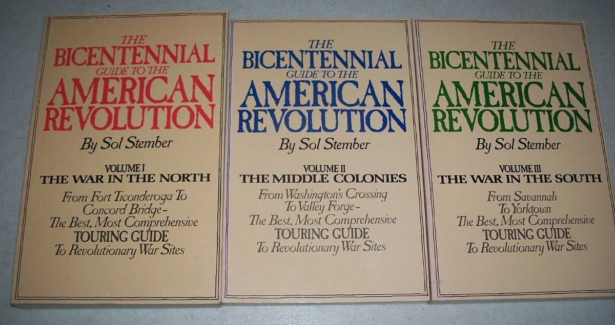 The Bicentennial Guide to the American Revolution in Three Volumes (I-The War in the North; II-The Middle Colonies; III-The War in the South), Stember, Sol